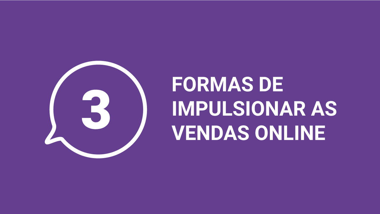 3 formas de impulsionar as vendas online